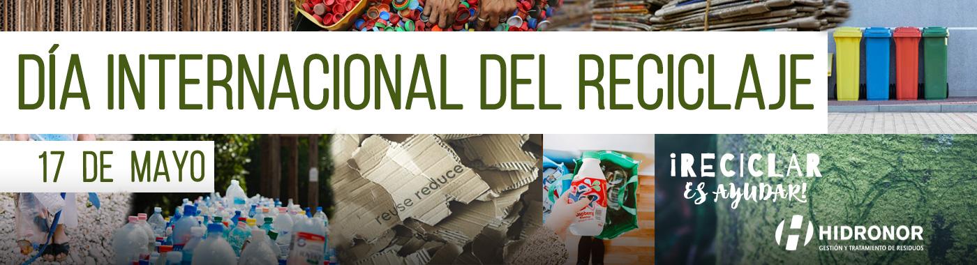¿Sabías que el 17 de mayo se celebra el Día Internacional del Reciclaje?