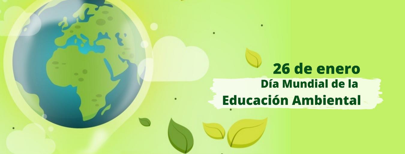 ¡Trabajemos juntos para conmemorar el Día Mundial de la Educación Ambiental!