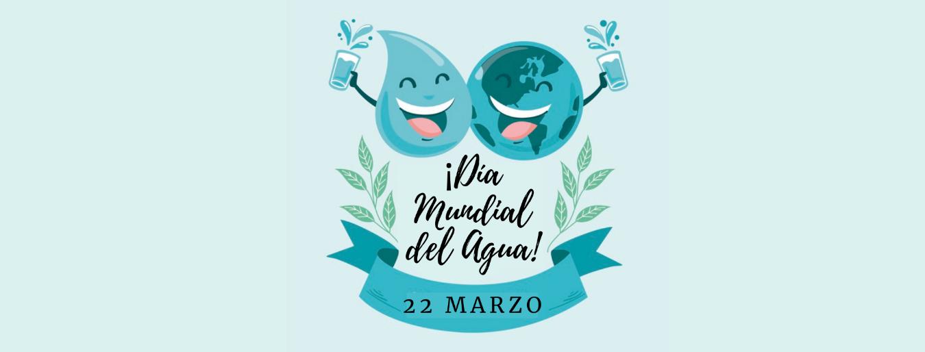 Día Mundial del Agua: ¡Promovamos juntos el buen uso de este recurso!