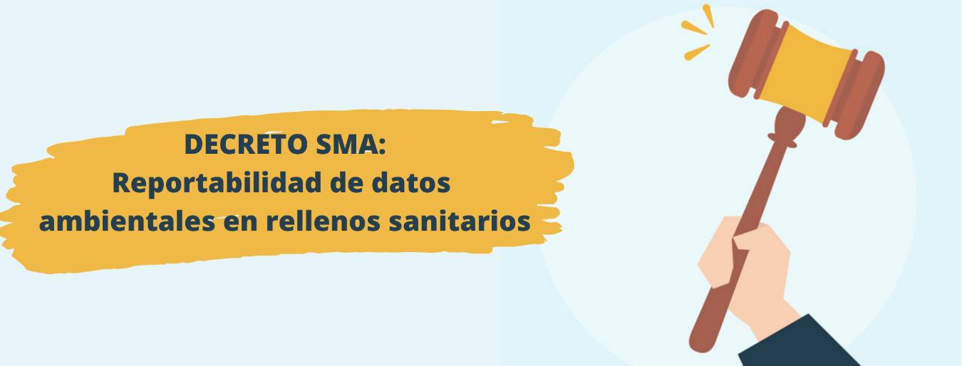 SMA decreta reportabilidad de datos ambientales en rellenos sanitarios