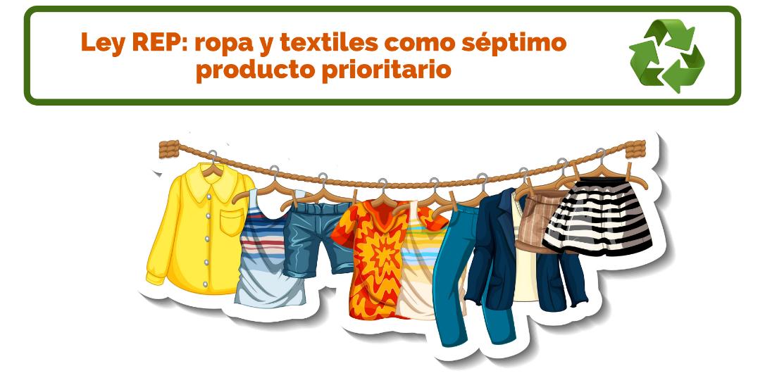 Ley Rep septimo producto prioritario ropa y textiles