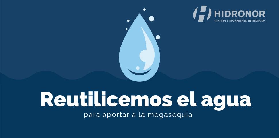 Reutilicemos el agua para aportar a la megasequia